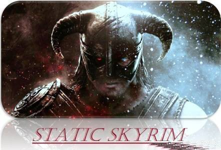 [MODS] Static Skyrim (VS_Revan )[RUS]